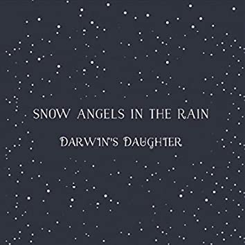 Snow Angels in the Rain
