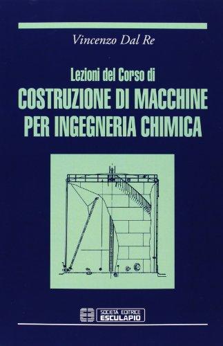 Lezioni del corso di costruzione di macchine per ingegneria chimica