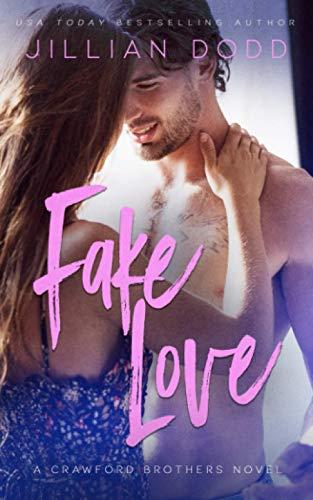 Fake Love: A Fake Engagement Romance