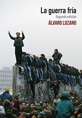La guerra fría: Segunda edición (general) (Spanish Edition)