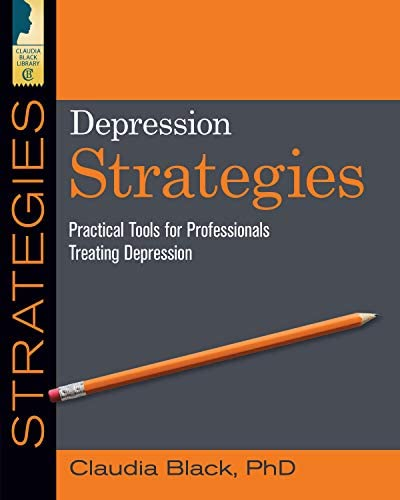 Depression Strategies Practical Tools for Professionals Treating Depression Claudia Black Library product image