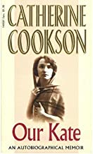 [(Our Kate: An Autobiographical Memoir)] [ By (author) Catherine Cookson ] [December, 2000]