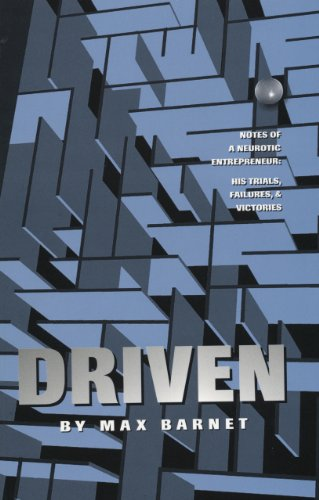Book: DRIVEN - Notes of a Neurotic Entrepreneur by Max Barnet and Hugh Aaron (Editor)