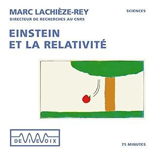Einstein et la relativité                   De :                                                                                                                                 Marc Lachièze-Rey                               Lu par :                                                                                                                                 Marc Lachièze-Rey                      Durée : 1 h et 13 min     9 notations     Global 4,6