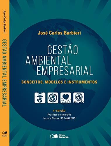 Gestão ambiental empresarial: Conceitos, modelos e instrumentos
