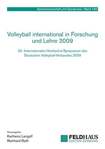 Volleyball international in Forschung und Lehre 2009: 34. Interantionales Hochschul-Symposium des Deutschen Volleyball-Verbandes 2009 (Sportwissenschaft und Sportpraxis)
