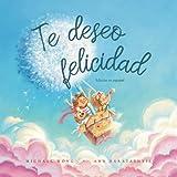 Te deseo felicidad: Edición en español (I Wish You Happiness: Spanish edition) (Libros bilingües en ...
