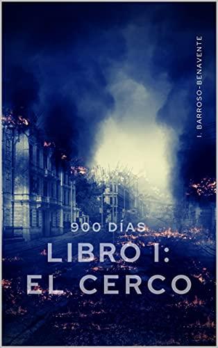 900 días.: Libro I: El Cerco