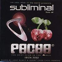 Subliminal: Live at Pacha Ibiza 2002