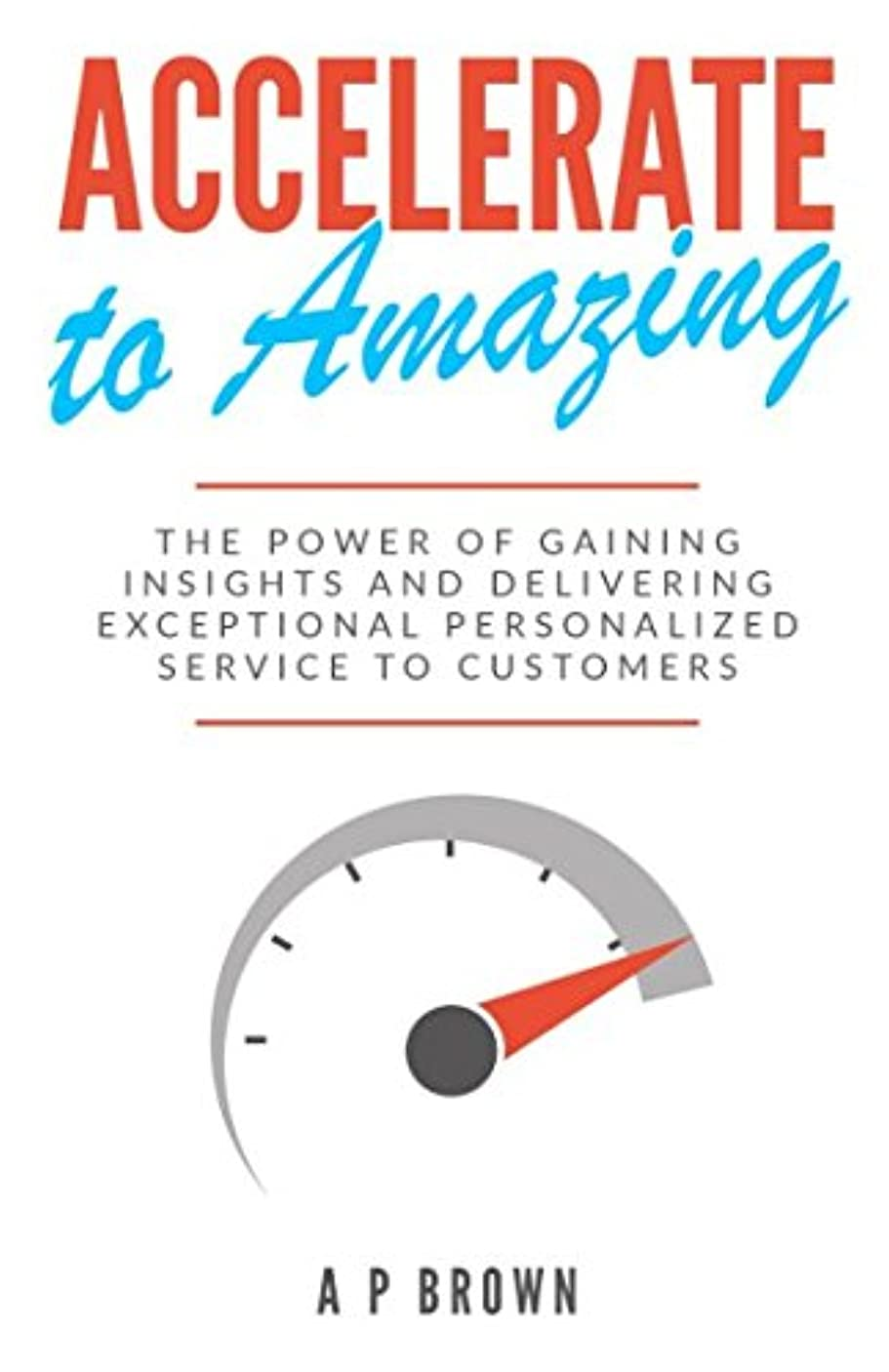 服を洗う初心者返還Accelerate to Amazing: The Power of Gaining Insights and Delivering Exceptional, Personalized Service to Customers.