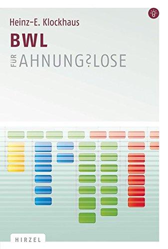BWL für Ahnungslose: Eine Einstiegshilfe