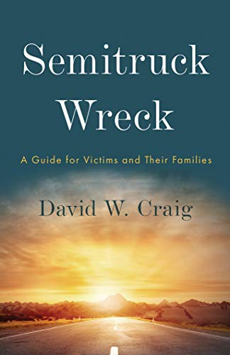 Semitruck Wreck: A Guide for Victims and Their Families (English Edition)