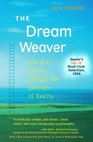 Dream Weaver, The: One Boy's Journey Through the Landscape of Reality (Anniversary Edition)