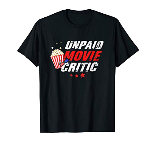 Unpaid Movie Critic - Movies and Series Fans T-Shirt