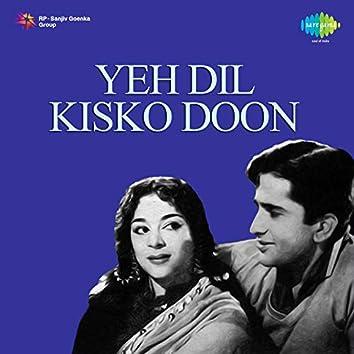 Yeh Dil Kisko Doon (Original Motion Picture Soundtrack)