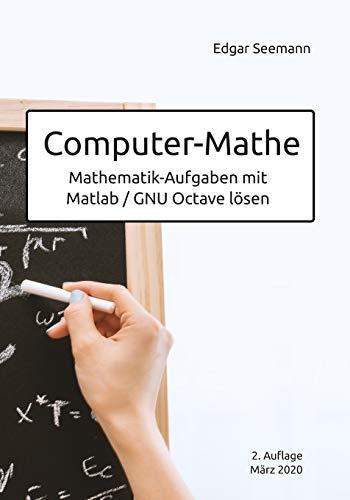 Computer-Mathe: Mathematik-Aufgaben mit Matlab / GNU Octave lösen