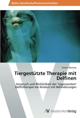 Tiergestützte Therapie mit Delfinen: Anspruch und Wirklichkeit der