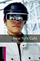 New York Cafe (Oxford Bookworms Library)