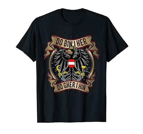 Österreich Do bin i her do gher i hin Spruch Herren Damen T-Shirt