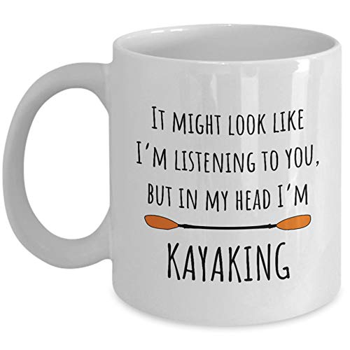 Funny Kayak Mug Kayaker Gift Kayaking Gift Idea In My Head I'm Kayaking