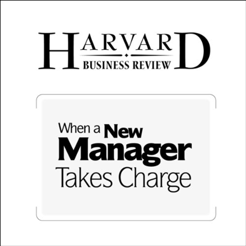 When a New Manager Takes Charge (Harvard Business Review) audiobook cover art