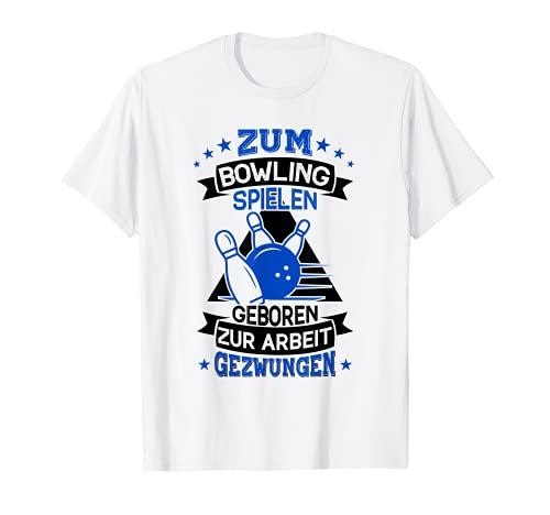 Lustiger Bowlingbahn Spruch für Bowlingspieler - Bowling T-Shirt