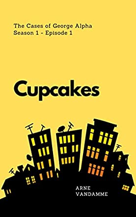 The Cases of George Alpha #1 - Cupcakes