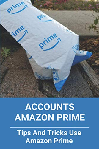 Accounts Amazon Prime: Tips And Tricks Use Amazon Prime: Account Settings Amazon Prime Video