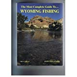 The most complete guide to Wyoming fishing