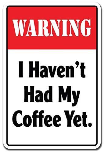 BAODIN Warning I Havent Had My Coffee Yet Retro Vintage Country Tin Sign Bar Cafe Art Bar Decoración Salón Dormitorio Oficina Decoración 20 x 30 cm