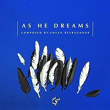 As He Dreams