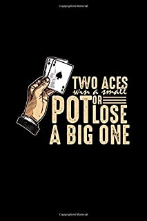 Two aces win a small pot or lose a big one: 6x9 Poker | blank with numbers paper | notebook | notes