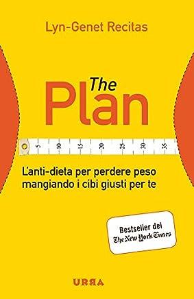 The Plan: Lanti-dieta per perdere peso mangiando i cibi giusti per te (Urra)