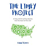 The Limey Project: A long, weird cycling odyssey into the heart of the USA (English Edition)