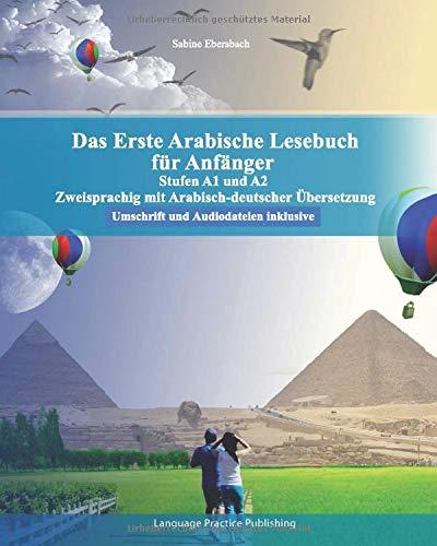 Das Erste Arabische Lesebuch für Anfänger: Stufen A1 und A2 zweisprachig mit arabisch-deutscher Übersetzung (Gestufte Arabische Lesebücher, Band 1)