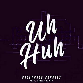 Uh Huh (feat. Gorilla Rambo)