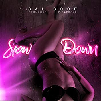 Slow Down (feat. Drumlord & Pcarrera)