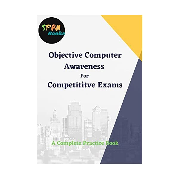 Computer Awareness Book: A Complete Practice Book For Competitive Exam (SPRN-001) Kindle Edition 2
