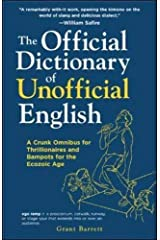 The Official Dictionary of Unofficial English: A Crunk Omnibus for Thrillionaires and Bampots for the Ecozoic Age Paperback
