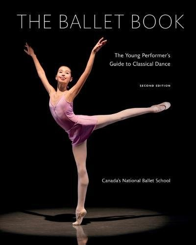 The Ballet Book: The Young Performer's Guide to Classical Dance