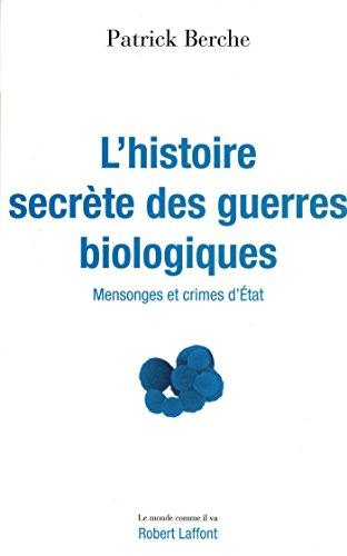 L'histoire secrète des guerres biologiques (Le monde comme il va)