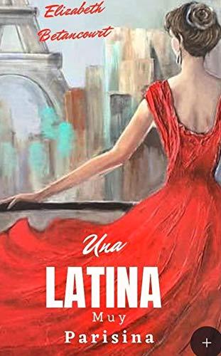 UNA LATINA MUY PARISINA (Amor fugaz Nº1) (Spanish Edition)