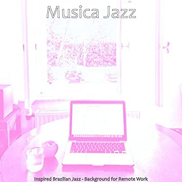 Inspired Brazilian Jazz - Background for Remote Work
