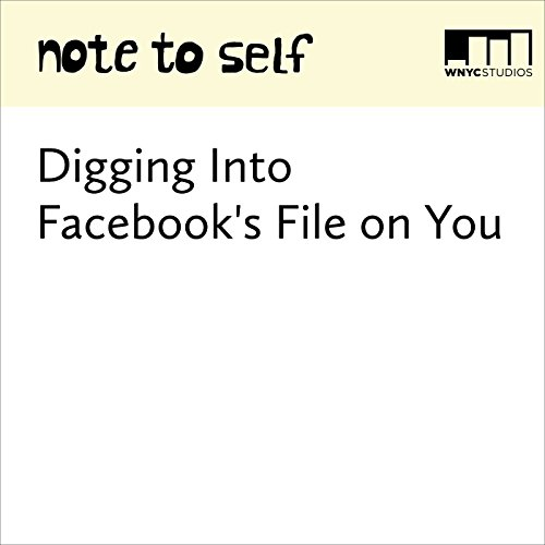 Digging Into Facebook's File on You audiobook cover art