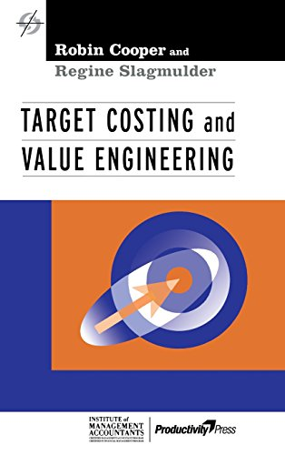 Download Target Costing and Value Engineering (Strategies in Confrontational Cost Management Series) 1563271729