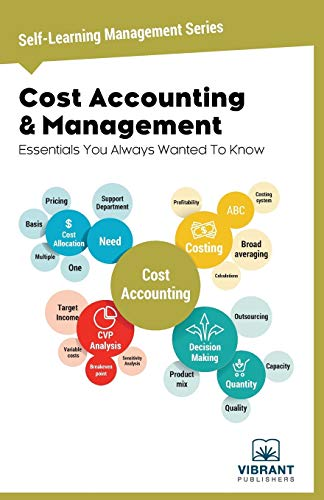 Cost Accounting & Management Essentials You Always Wanted To Know (Self Learning Management Series)