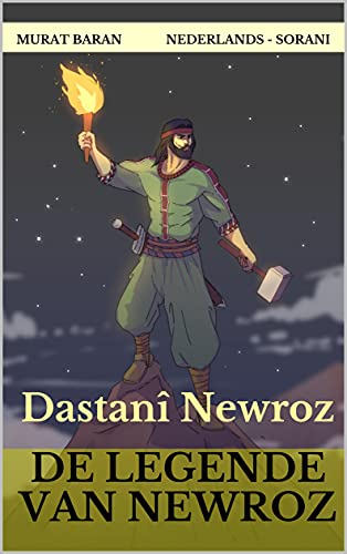 De Legende van Newroz: Dastanî Newroz (Nederlands - Sorani Koerdisch) (Dutch Edition)