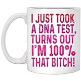 Me acabo de hacer una prueba de ADN y resulta que soy 100% esa perra Textos rosados Taza de café - Regalo blanco para un amigo Amante Madre Padre Marido Esposa Padres en Navidad Cumpleaños Acción de