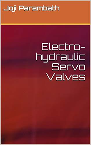 Electro-hydraulic Servo Valves (Industrial Hydraulic Book Series (Advanced Level)) (English Edition)