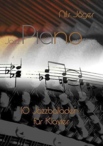 Piano - Musikstücke für Klavier / Jazz-Piano - 10 Jazzballaden für Klavier